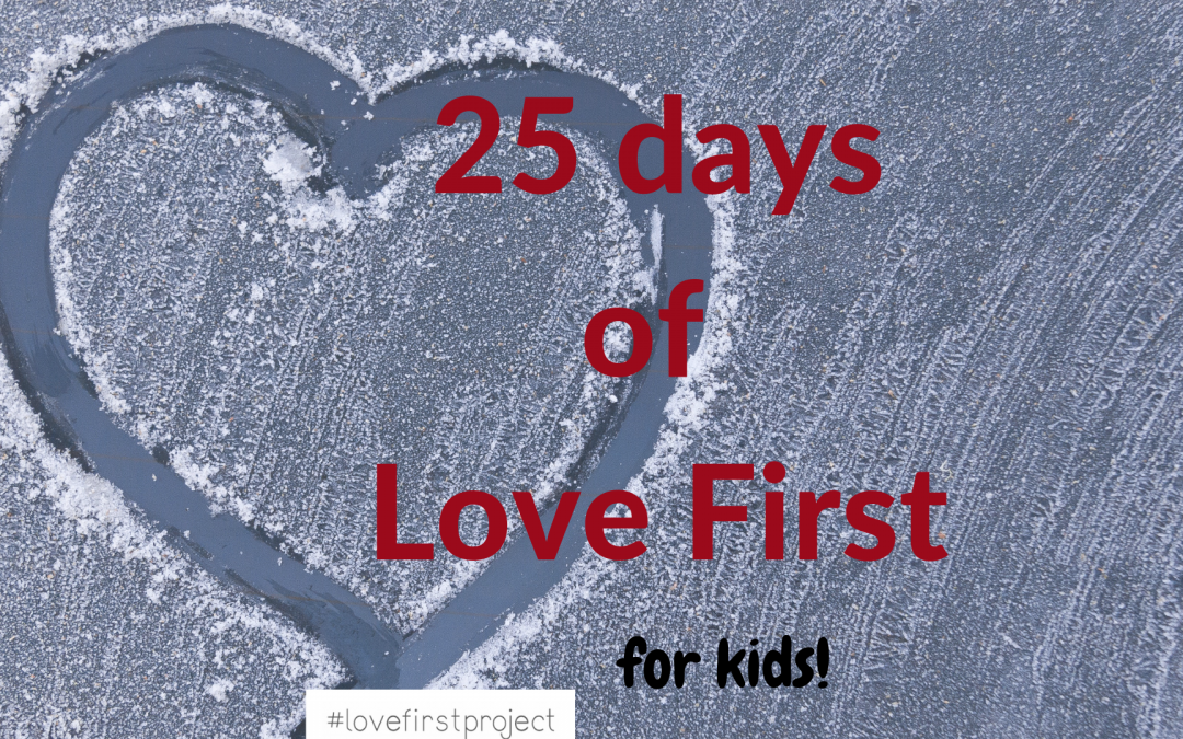 25 days of Love First